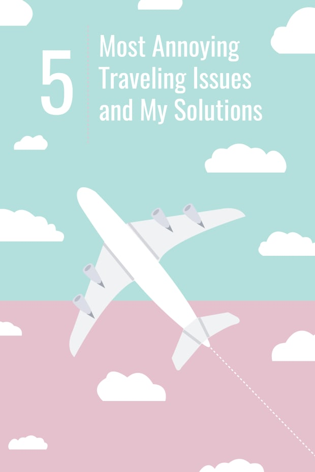 The 5 Most Annoying Traveling Issues and My Solutions_Promo