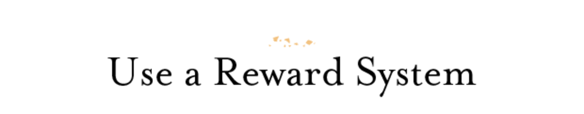 Text Slides_Use a reward system--
