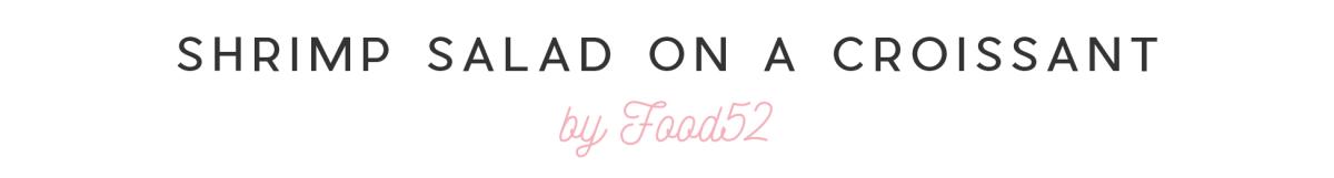 No-Cook Dinners Slides_SHRIMP SALAD ON A CROISSANT